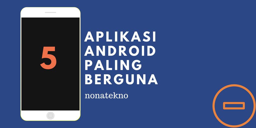 Aplikasi Android Paling Berguna untuk Traveling