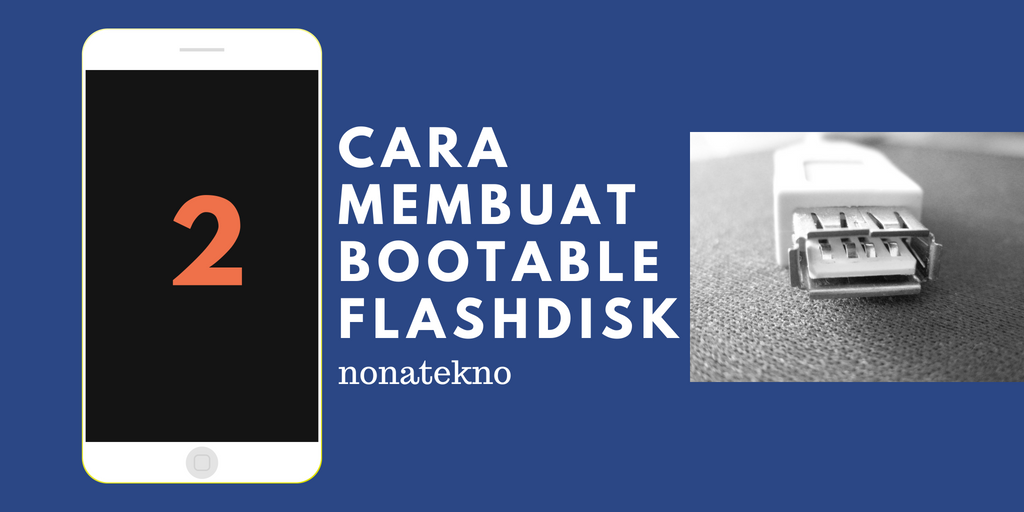 cara membuat bootable flashdisk windows