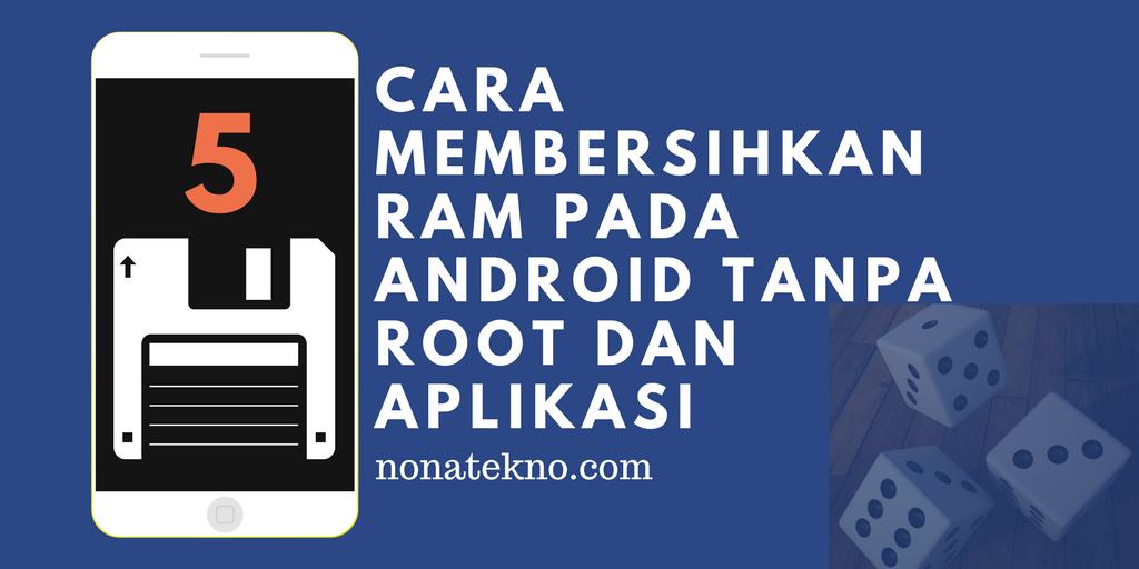 Cara Membersihkan RAM pada Android