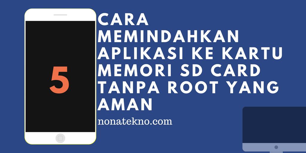 Cara Memindahkan Aplikasi ke Kartu Memori SD Card tanpa Root