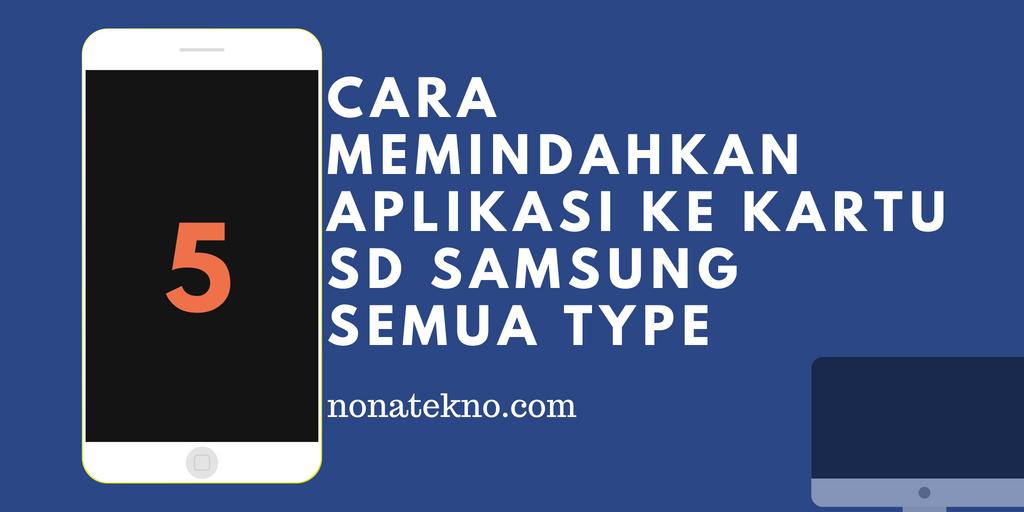5 Cara Memindahkan Aplikasi ke Kartu SD Samsung Semua Type