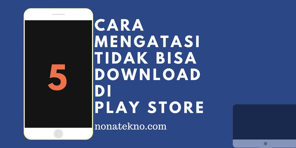Tidak Bisa Download di PlayStore
