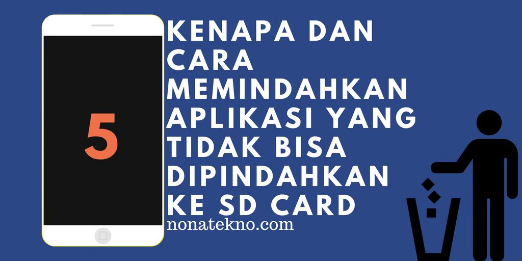Kenapa dan Cara Memindahkan Aplikasi yang Tidak Bisa Dipindahkan ke SD Card
