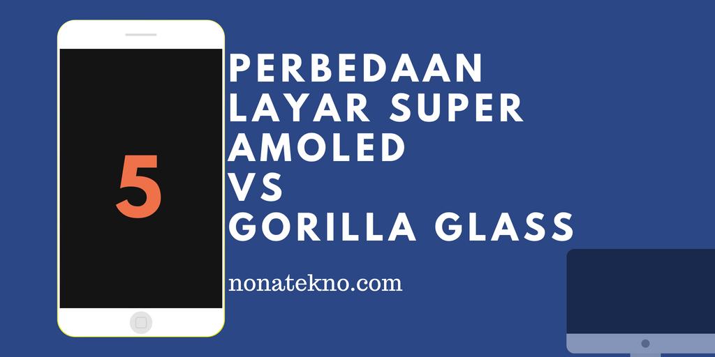 layar Super AMOLED vs Gorilla Glass