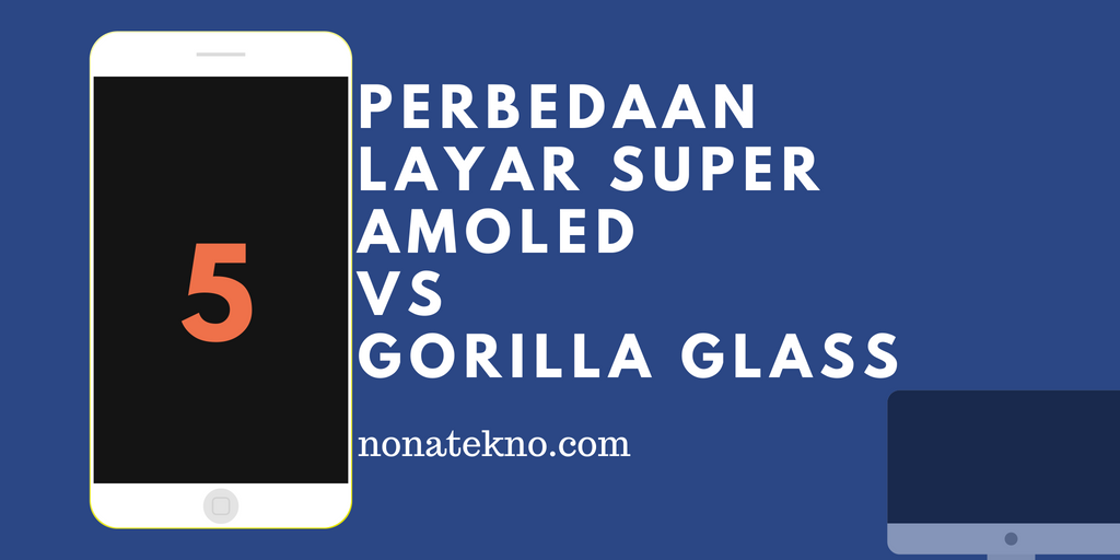layar Super AMOLED vs Gorilla Glass