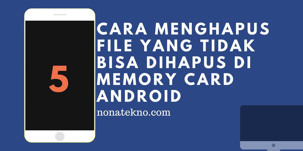 Cara Menghapus file yang TIDAK bisa dihapus di Memory Card