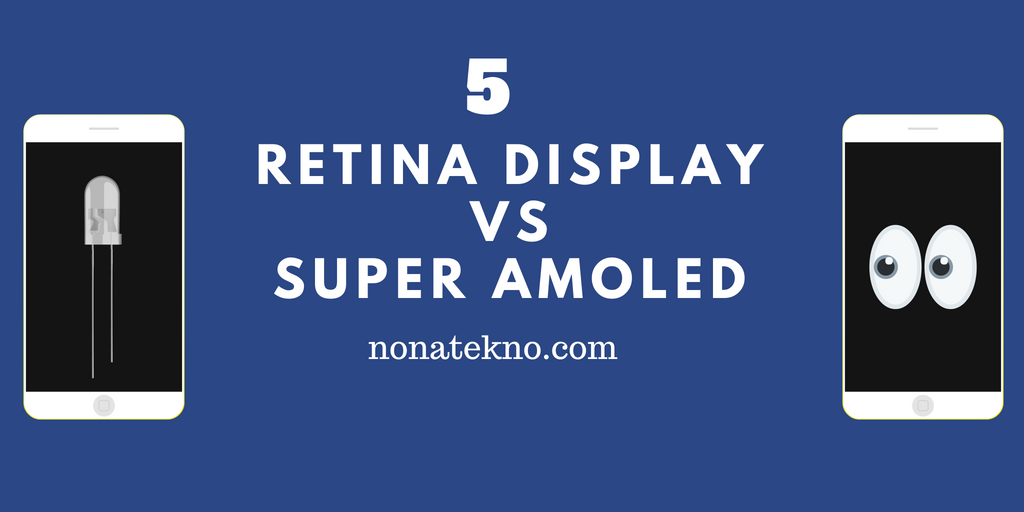 retina display vs super amoled bagus mana