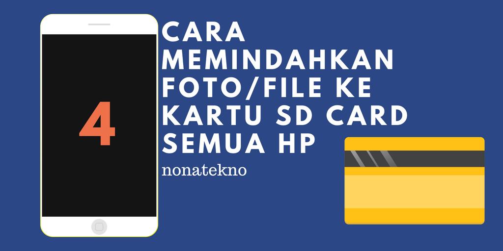 Cara Memindahkan Foto Ke Kartu SD Card Semua HP