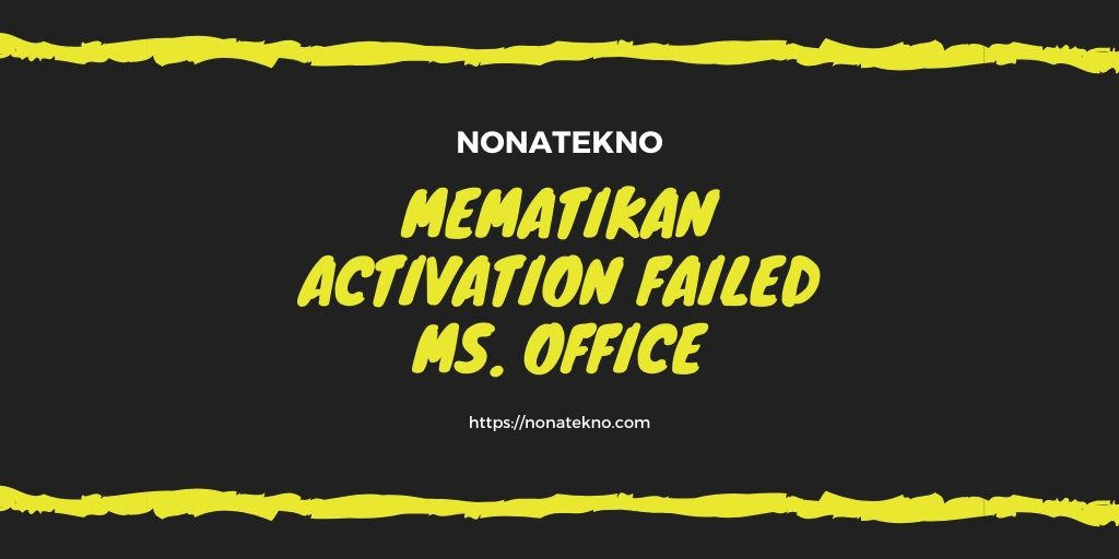 Cara Menghilangkan Product Activation Failed Microsoft Office 2010