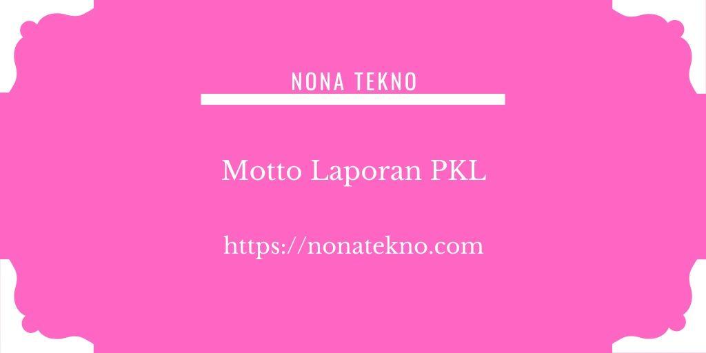 Contoh motto laporan PKL
