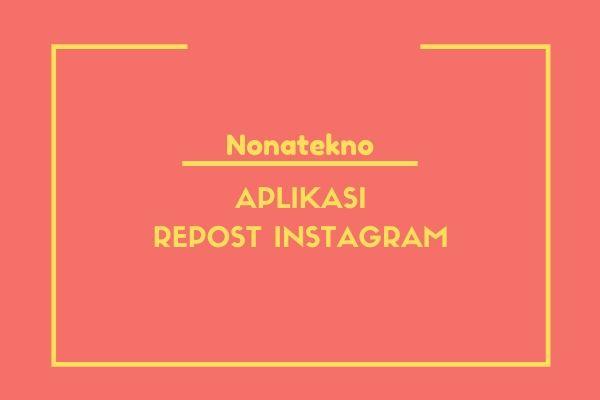 aplikasi repost instagram gratis terbaik