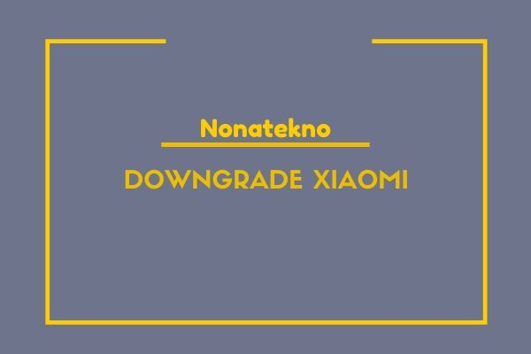 downgrade xiaomi