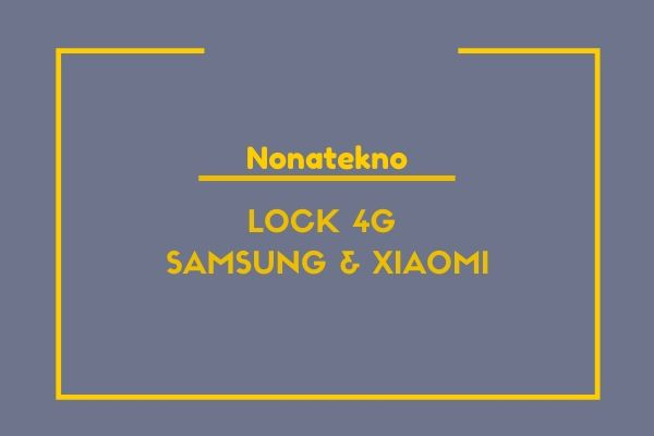 lock 4g samsung xiaomi
