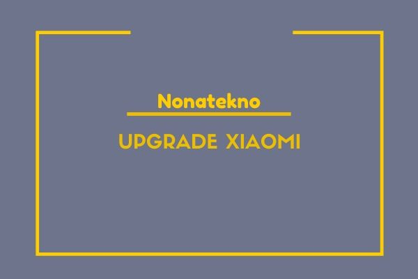 upgrade xiaomi