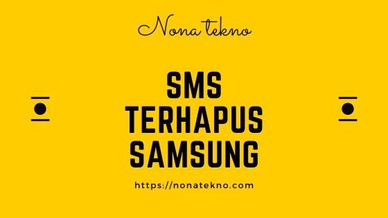 cara mengembalikan sms yang terhapus di hp samsung