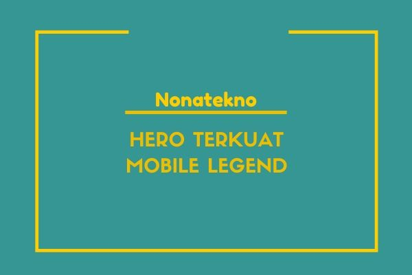 hero terkuat di mobile legend