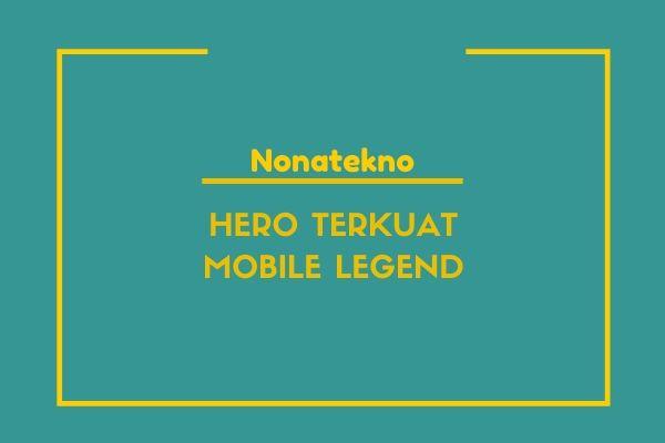 hero terkuat di mobile legend