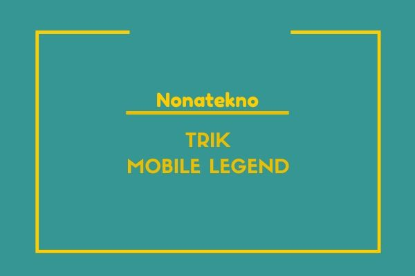 trik mobile legend